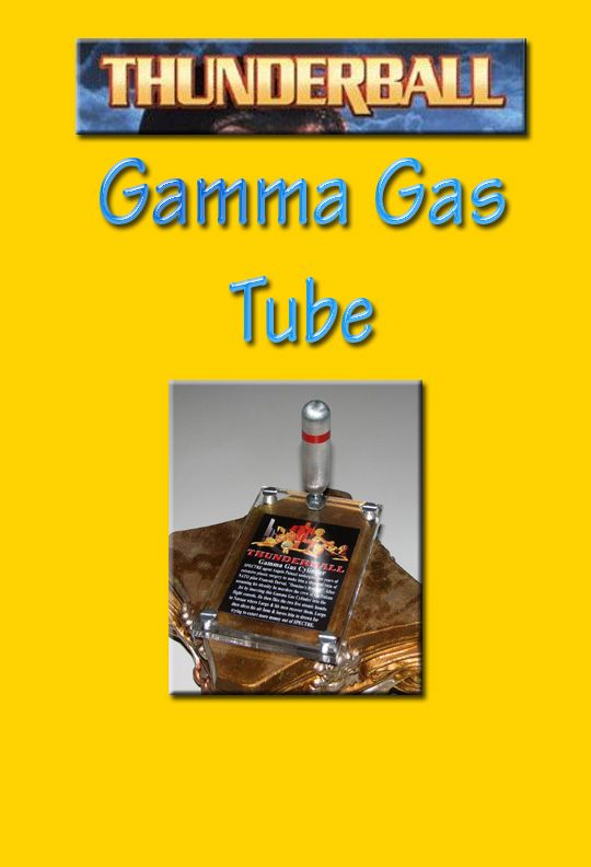 James Bond Thunderball Gamma Gas Tube